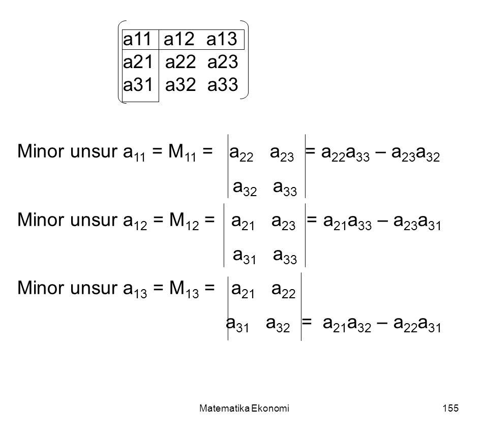 Minor unsur a11 = M11 = a22 a23 = a22a33 – a23a32 a32 a33