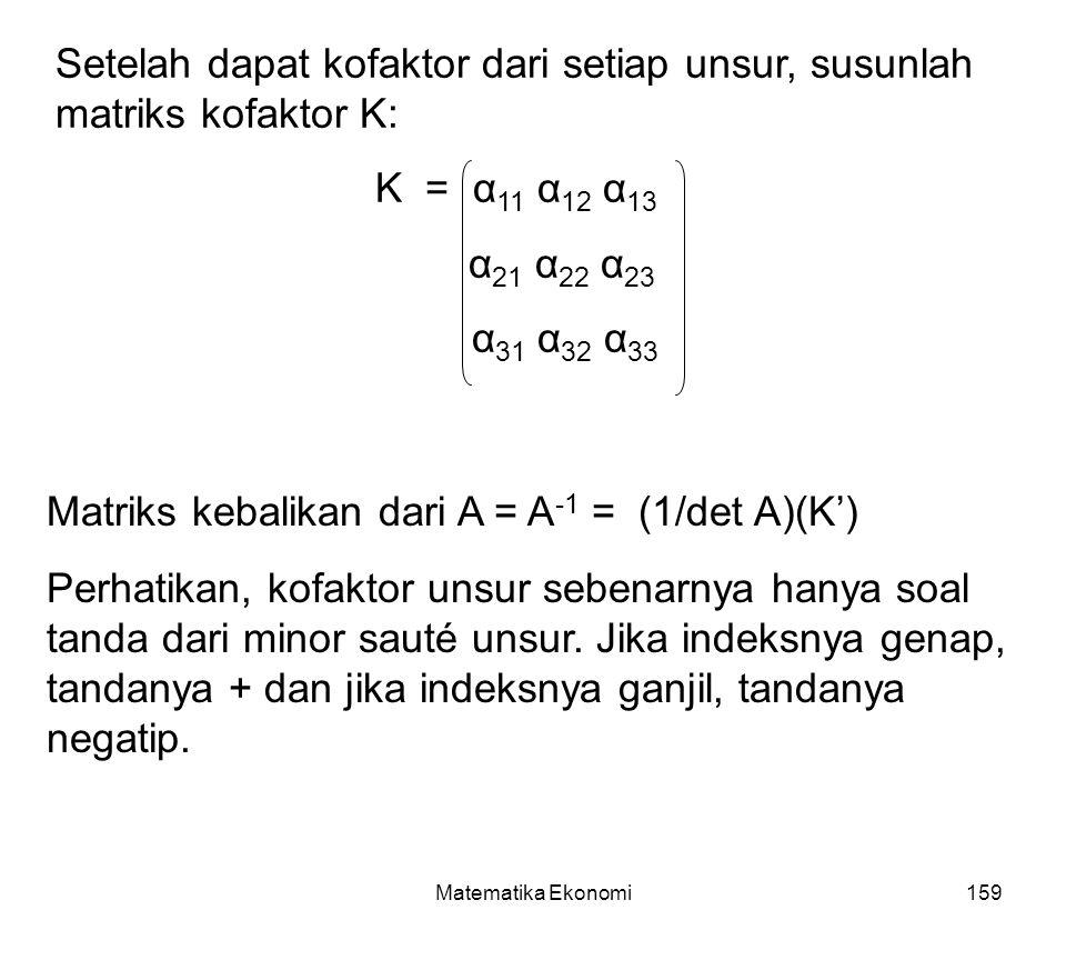 Setelah dapat kofaktor dari setiap unsur, susunlah matriks kofaktor K: