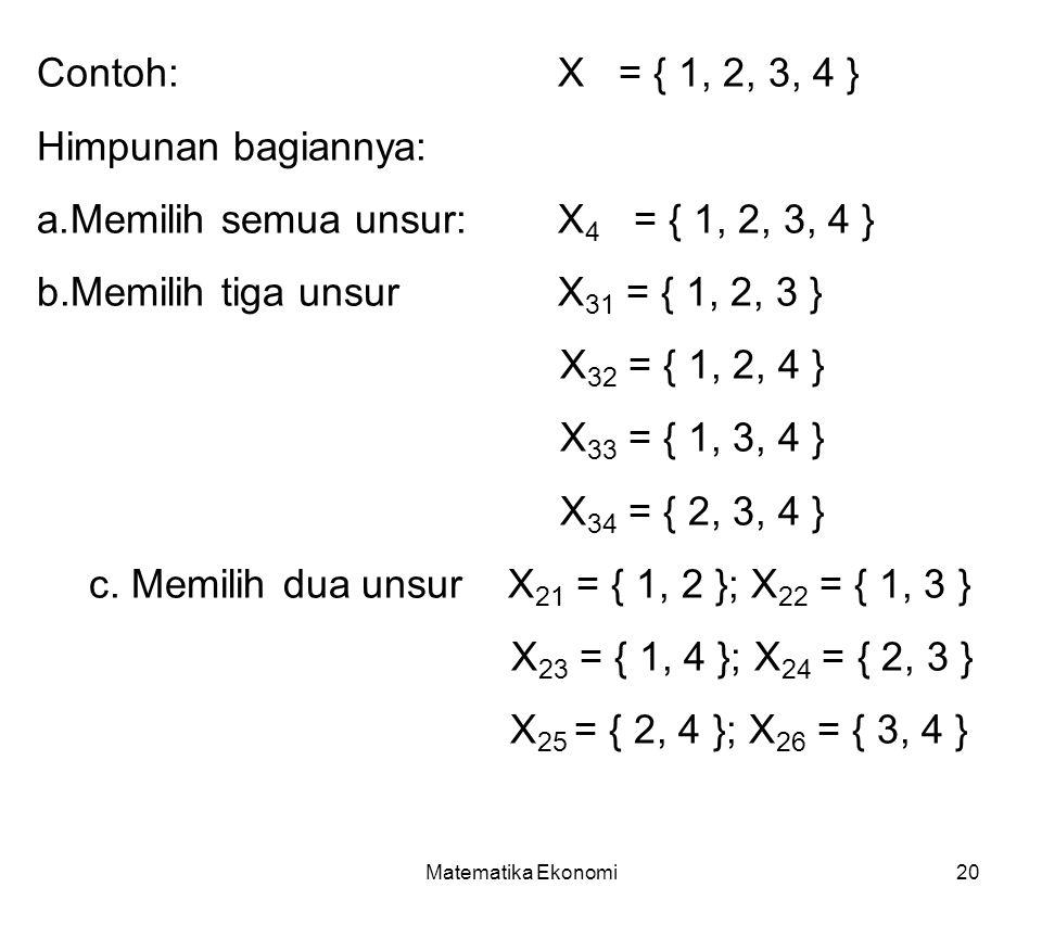 Memilih semua unsur: X4 = { 1, 2, 3, 4 }