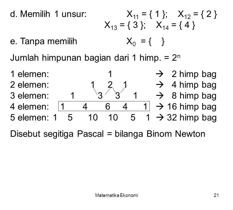 d. Memilih 1 unsur: X11 = { 1 }; X12 = { 2 } X13 = { 3 }; X14 = { 4 }