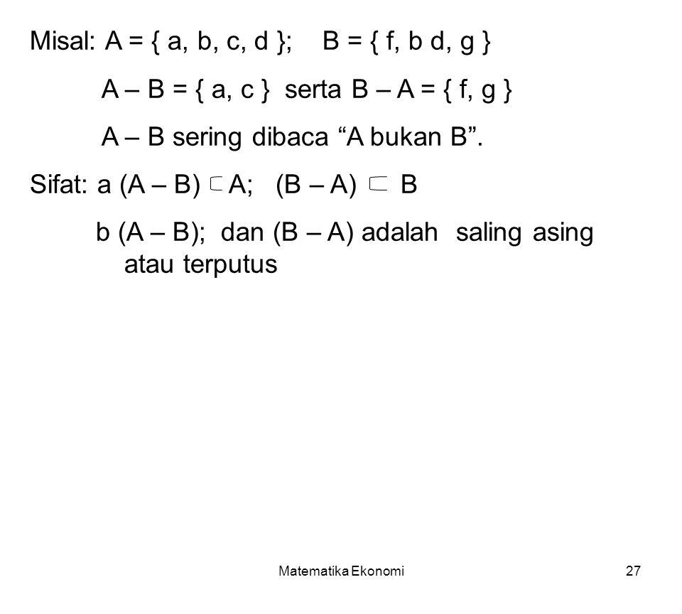 Misal: A = { a, b, c, d }; B = { f, b d, g }