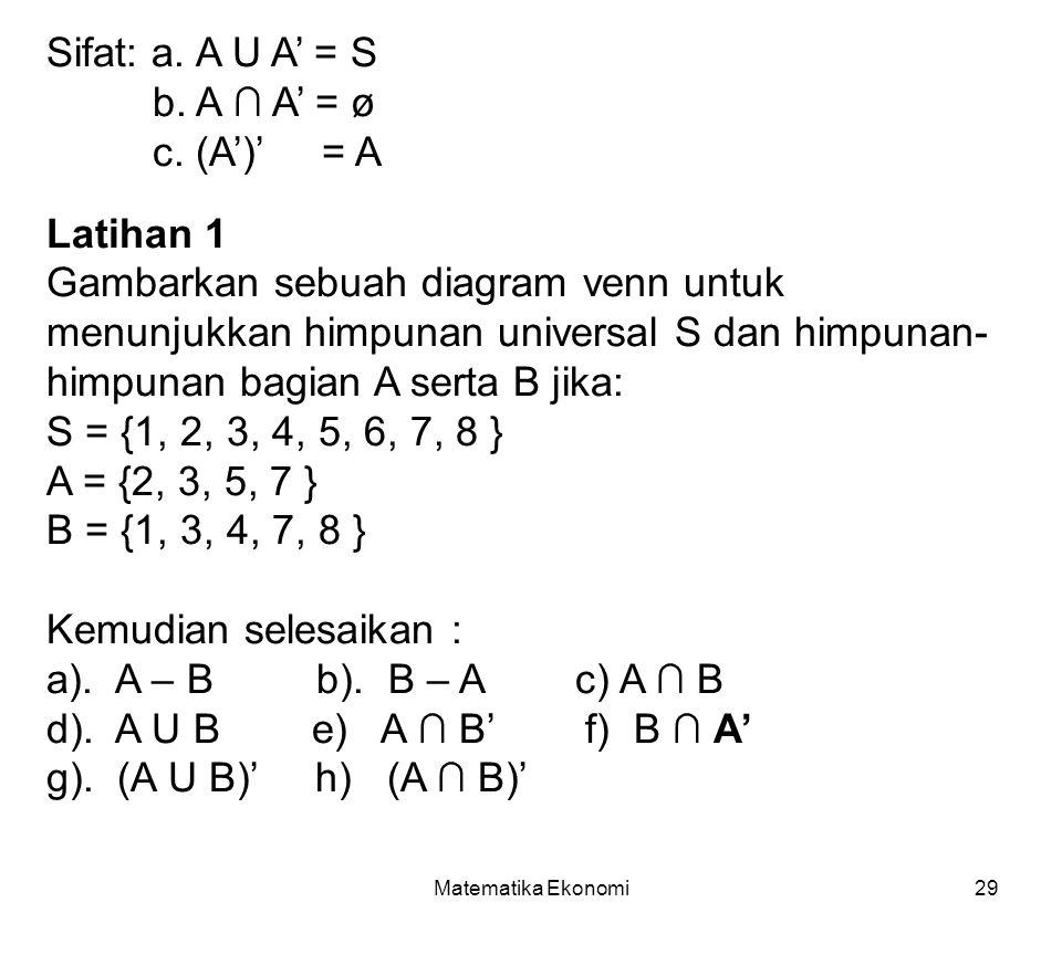 Sifat: a. A U A' = S b. A ∩ A' = ø c. (A')' = A
