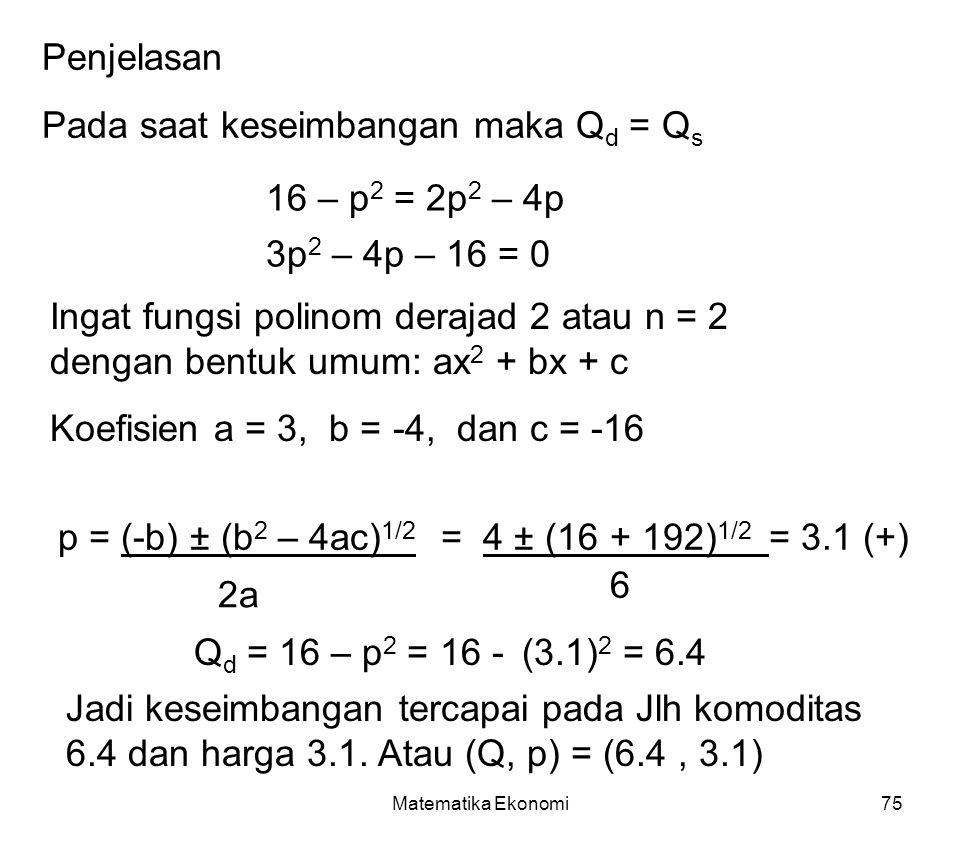 Pada saat keseimbangan maka Qd = Qs
