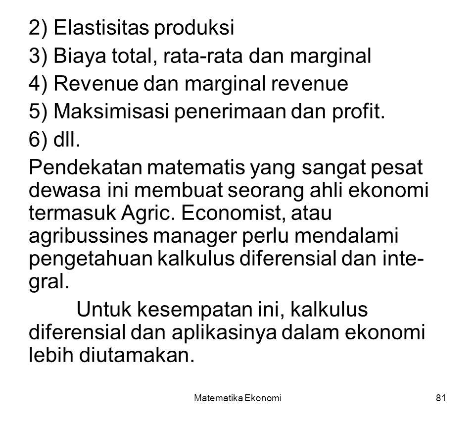 2) Elastisitas produksi 3) Biaya total, rata-rata dan marginal