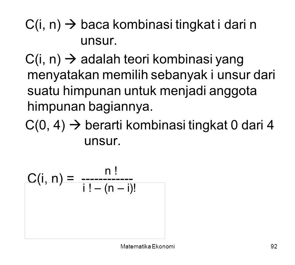 C(i, n)  baca kombinasi tingkat i dari n unsur.