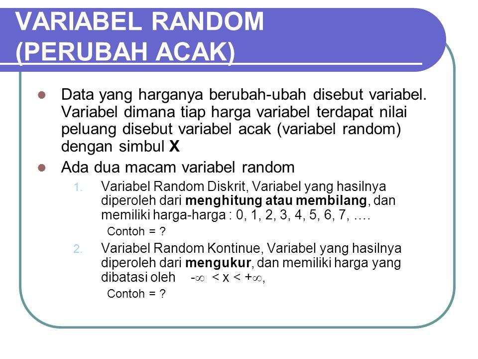 VARIABEL RANDOM (PERUBAH ACAK)