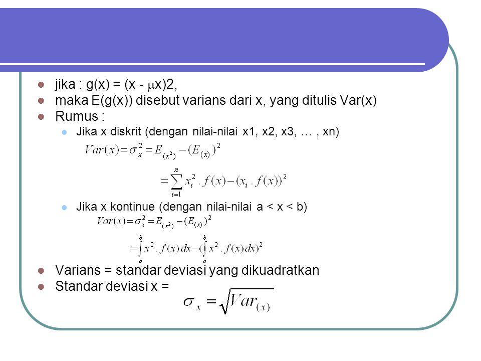 maka E(g(x)) disebut varians dari x, yang ditulis Var(x) Rumus :