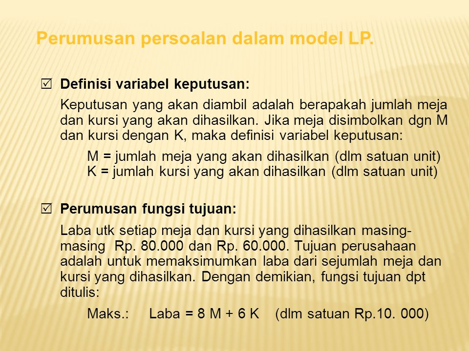 Perumusan persoalan dalam model LP.