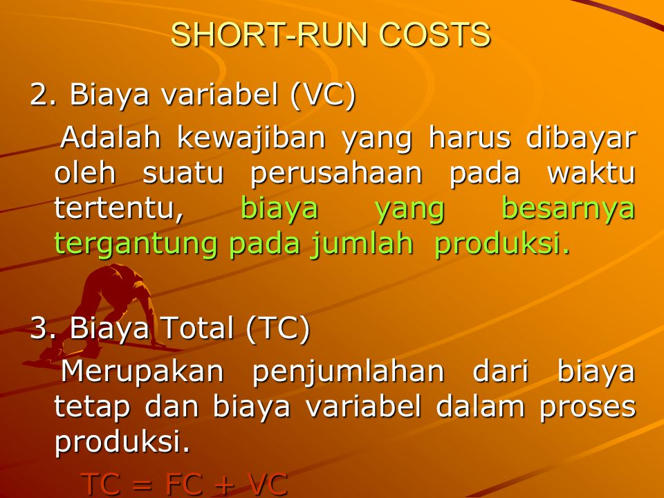 SHORT-RUN COSTS 2. Biaya variabel (VC)