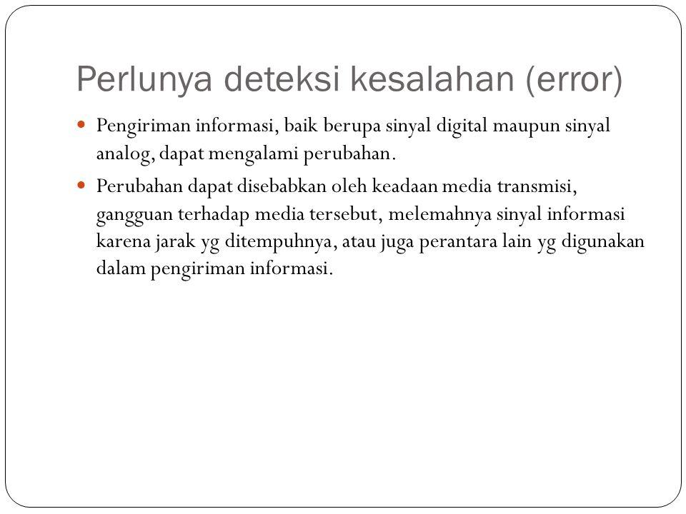 Perlunya deteksi kesalahan (error)