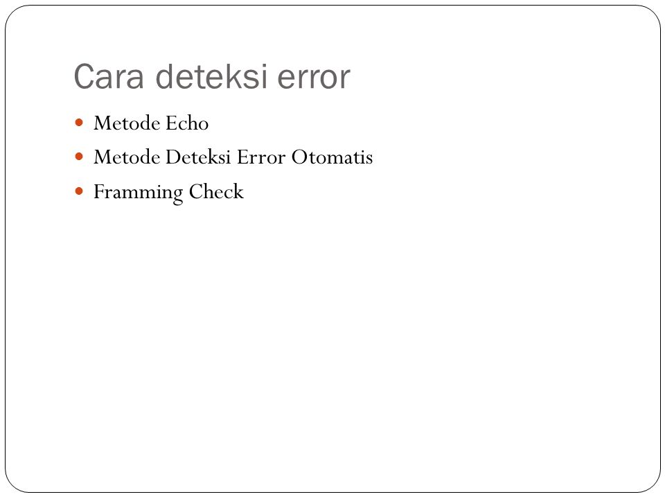 Cara deteksi error Metode Echo Metode Deteksi Error Otomatis