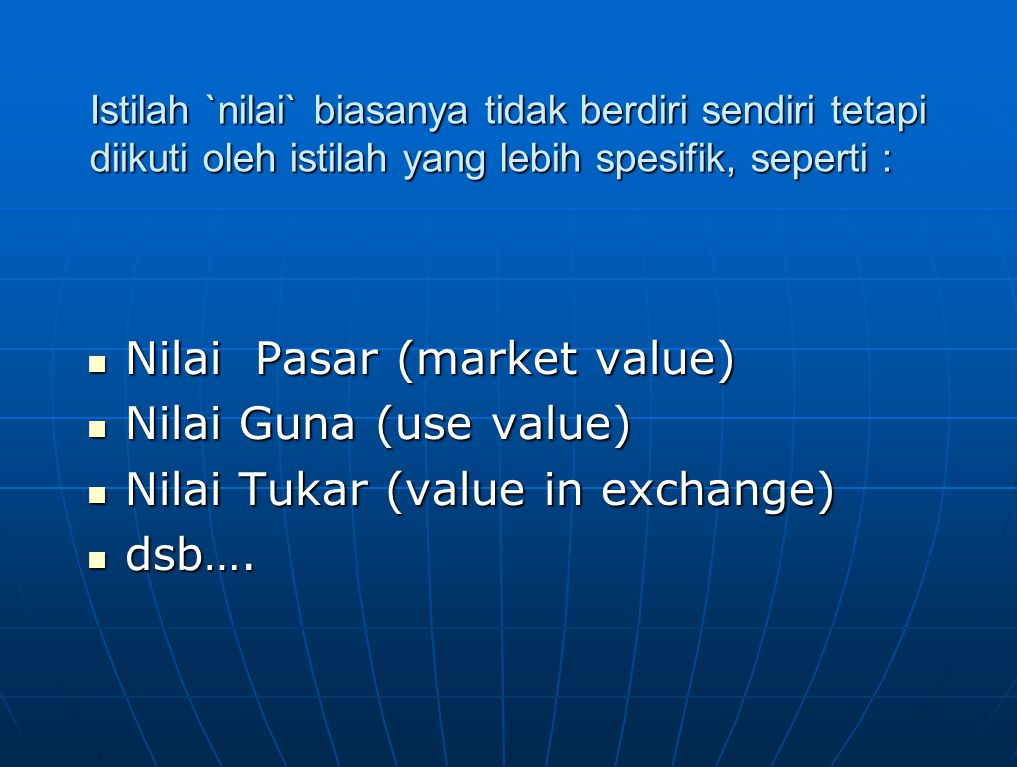 Nilai pasar dapat di ambil pengertiannya, antara lain :