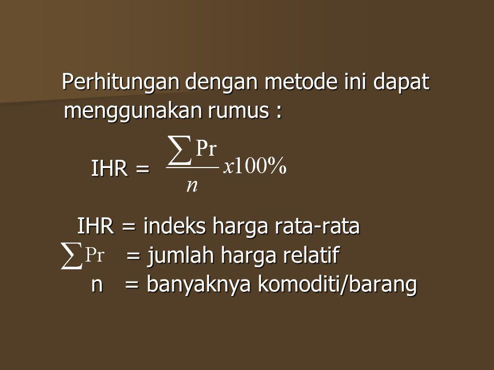 IHR = indeks harga rata-rata = jumlah harga relatif
