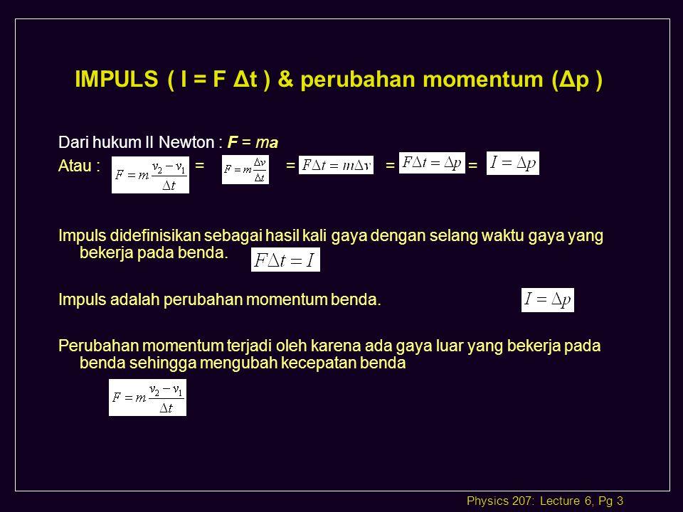IMPULS ( I = F Δt ) & perubahan momentum (Δp )