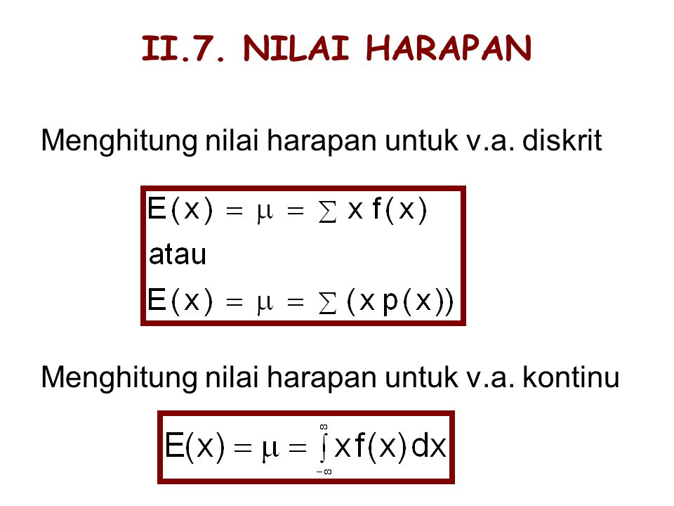 II.7. NILAI HARAPAN Menghitung nilai harapan untuk v.a. diskrit
