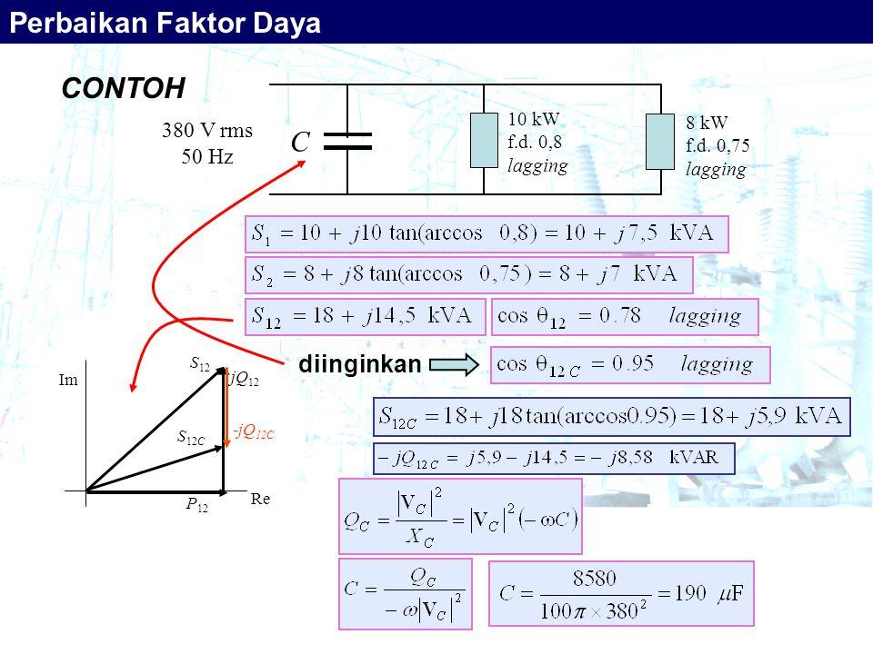 Perbaikan Faktor Daya CONTOH C diinginkan 380 V rms 50 Hz