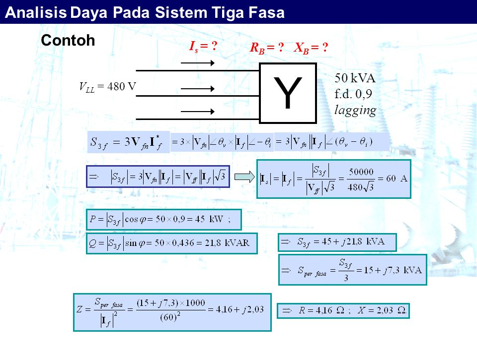 Y Analisis Daya Pada Sistem Tiga Fasa Contoh Is = RB = XB =