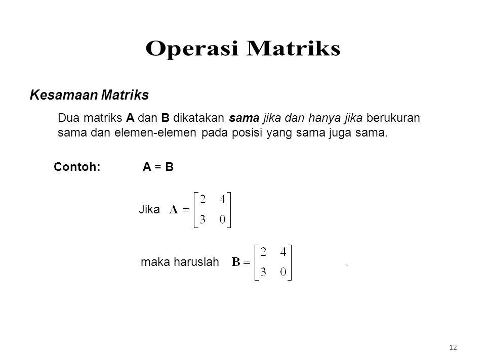 Operasi Matriks Kesamaan Matriks