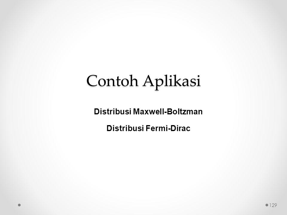 Contoh Aplikasi Distribusi Maxwell-Boltzman Distribusi Fermi-Dirac