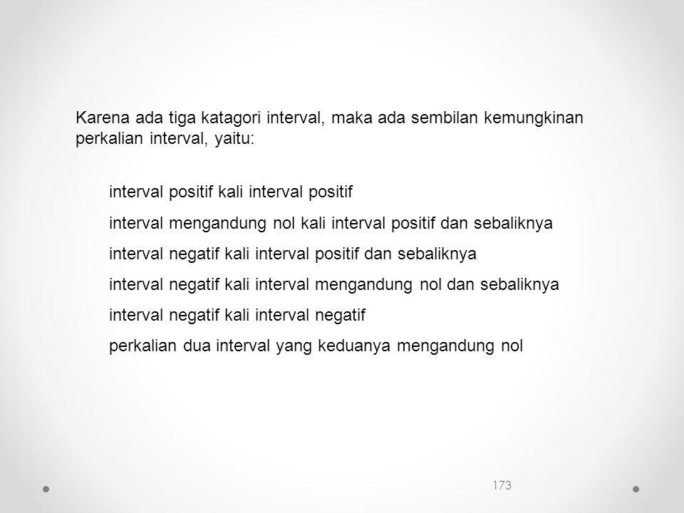 Karena ada tiga katagori interval, maka ada sembilan kemungkinan perkalian interval, yaitu:
