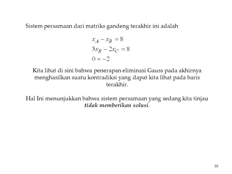 Sistem persamaan dari matriks gandeng terakhir ini adalah