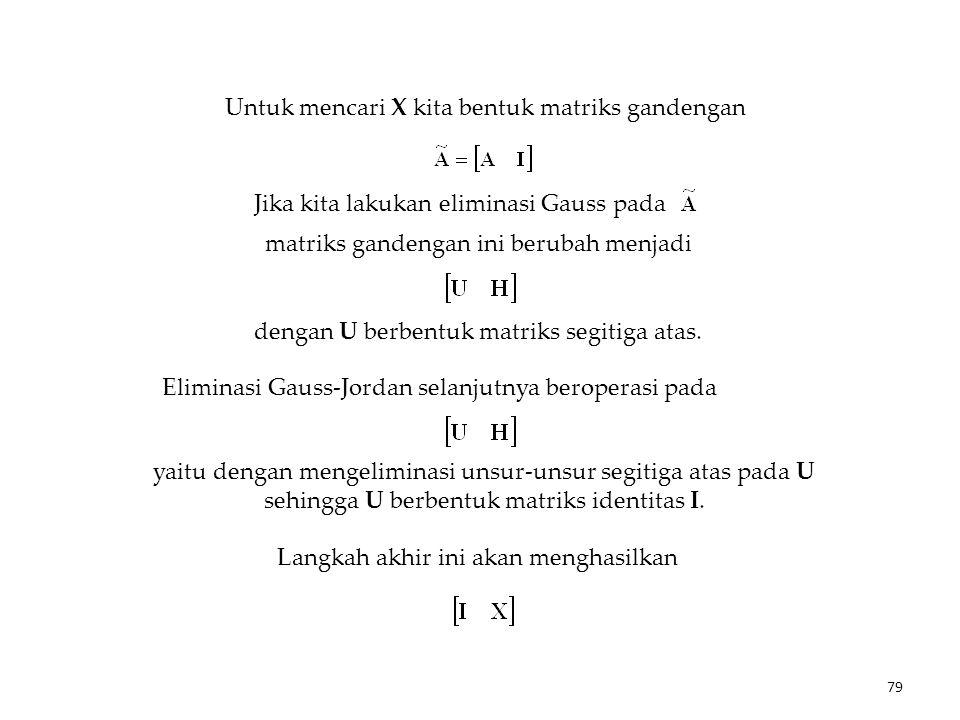 dengan U berbentuk matriks segitiga atas.