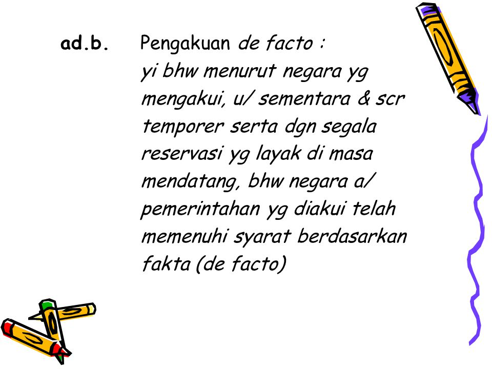 ad.b. Pengakuan de facto :