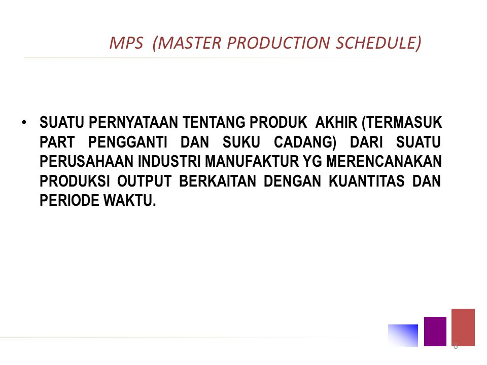 MPS (MASTER PRODUCTION SCHEDULE)