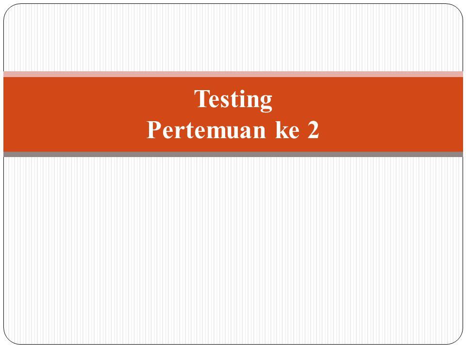 Testing Pertemuan ke 2