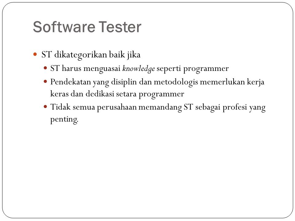 Software Tester ST dikategorikan baik jika