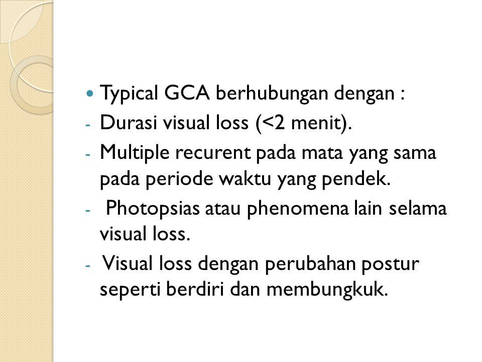 Typical GCA berhubungan dengan :