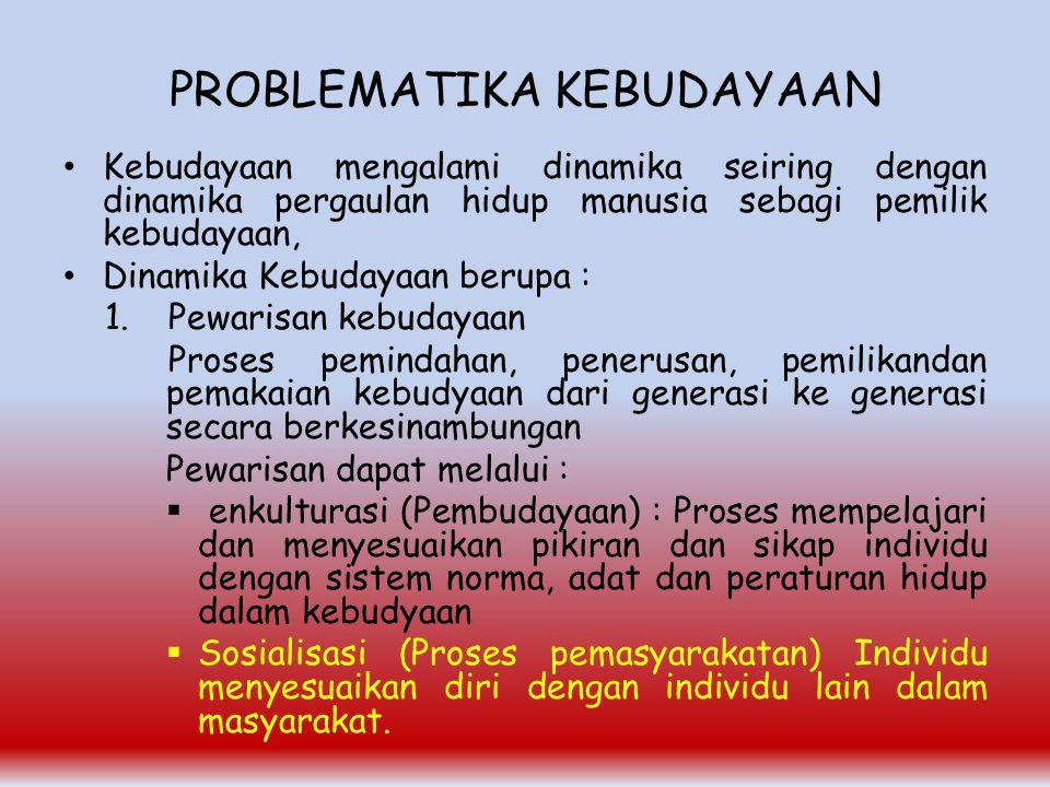 PROBLEMATIKA KEBUDAYAAN