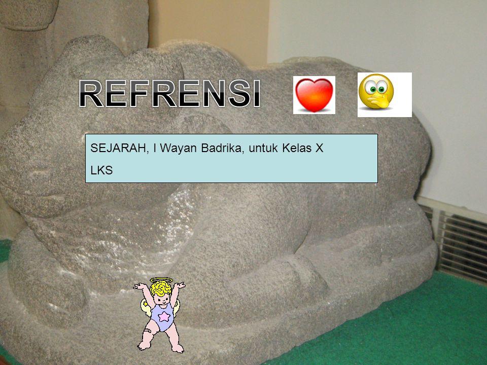 REFRENSI SEJARAH, I Wayan Badrika, untuk Kelas X LKS