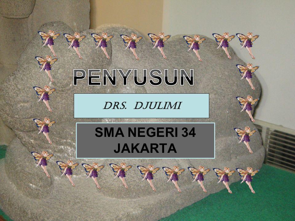 PENYUSUN Drs. DJULIMI SMA NEGERI 34 JAKARTA