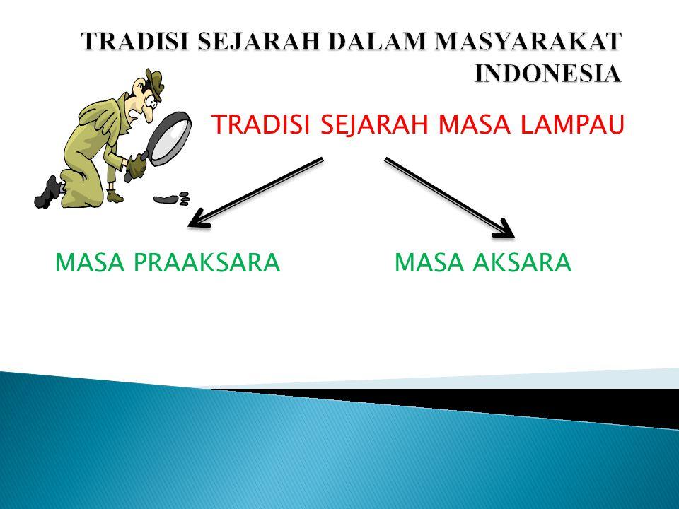 TRADISI SEJARAH DALAM MASYARAKAT INDONESIA