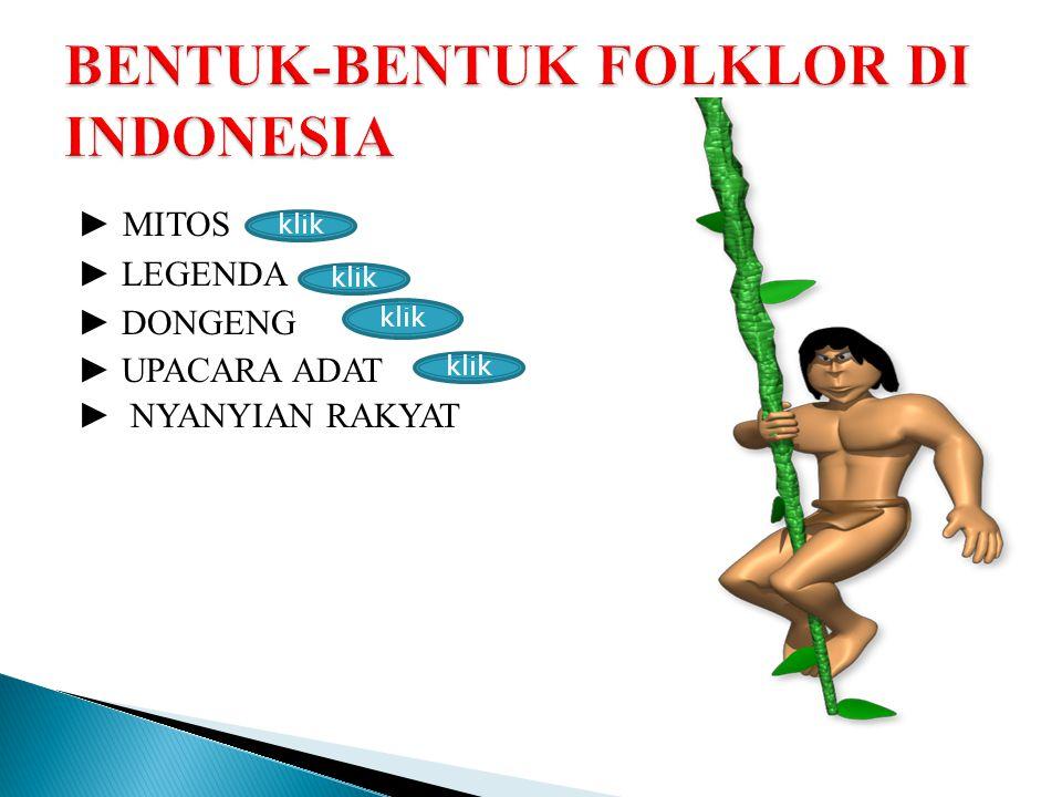 BENTUK-BENTUK FOLKLOR DI INDONESIA