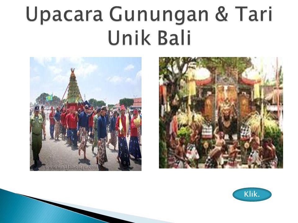 Upacara Gunungan & Tari Unik Bali