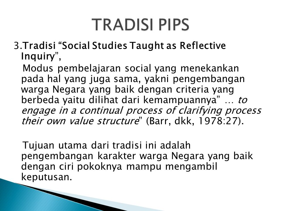 TRADISI PIPS 3.Tradisi Social Studies Taught as Reflective Inquiry ,
