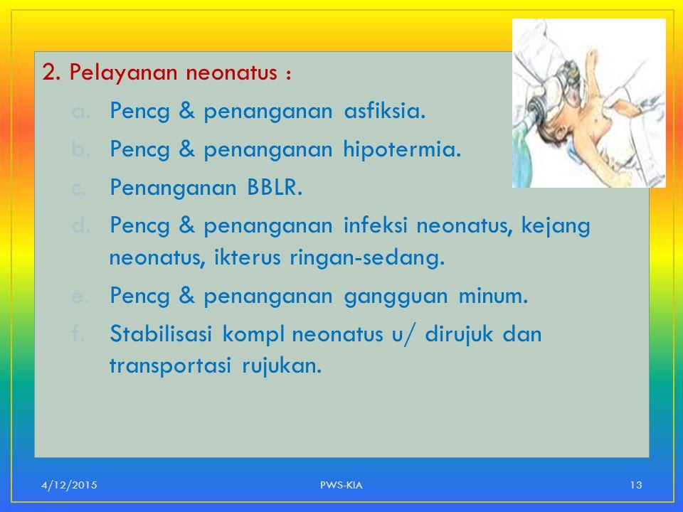 Pencg & penanganan asfiksia. Pencg & penanganan hipotermia.