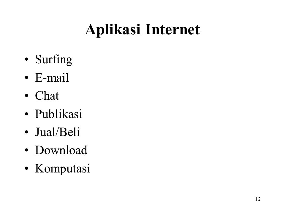 Aplikasi Internet Surfing E-mail Chat Publikasi Jual/Beli Download