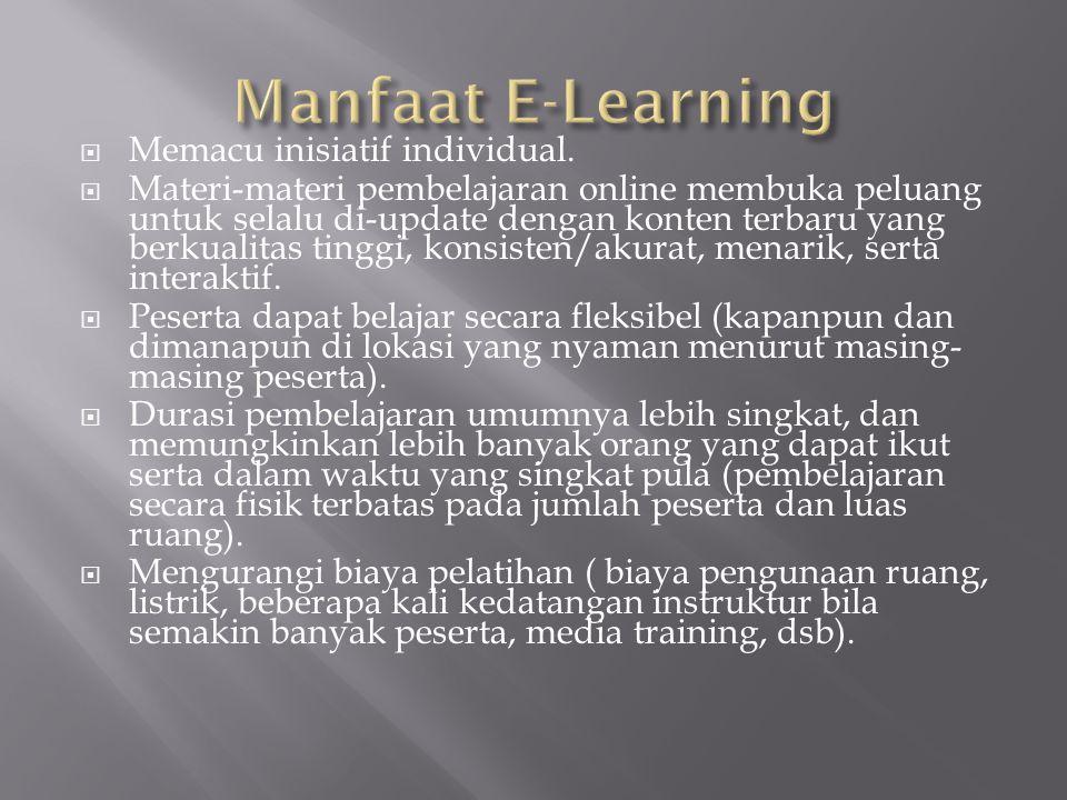 Manfaat E-Learning Memacu inisiatif individual.