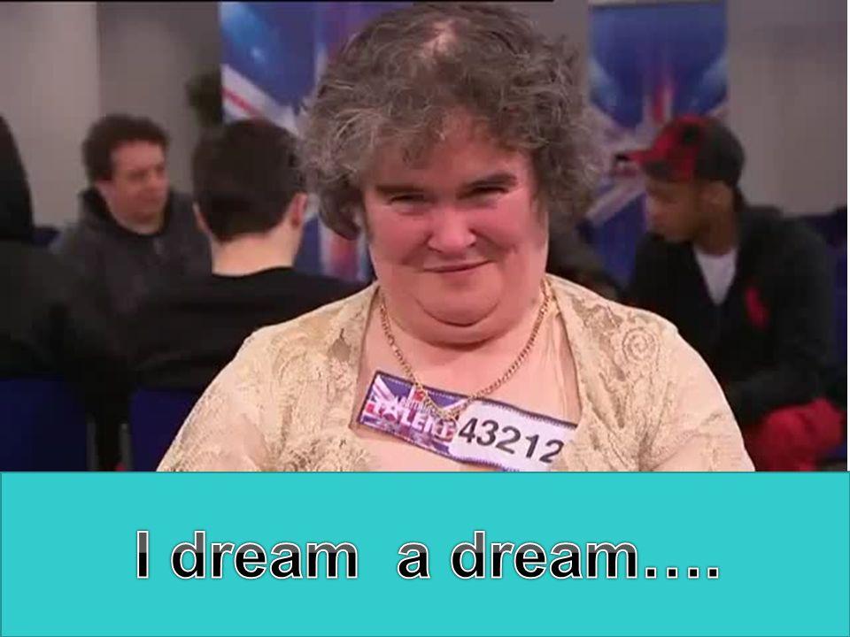 I dream a dream….