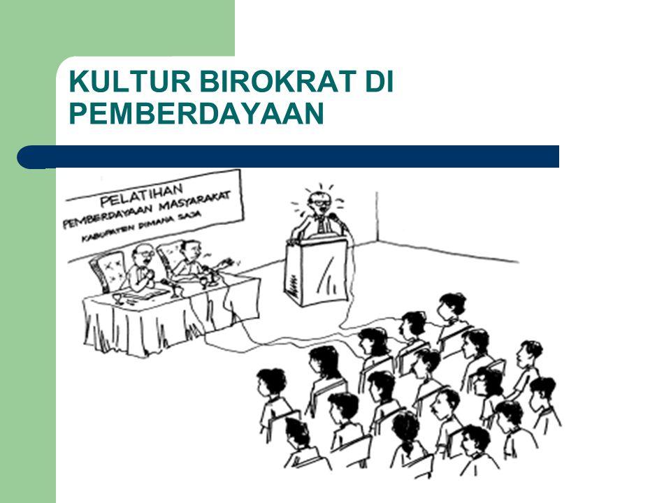 KULTUR BIROKRAT DI PEMBERDAYAAN