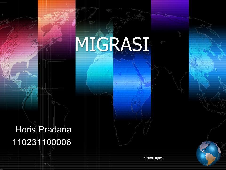 MIGRASI Horis Pradana 110231100006