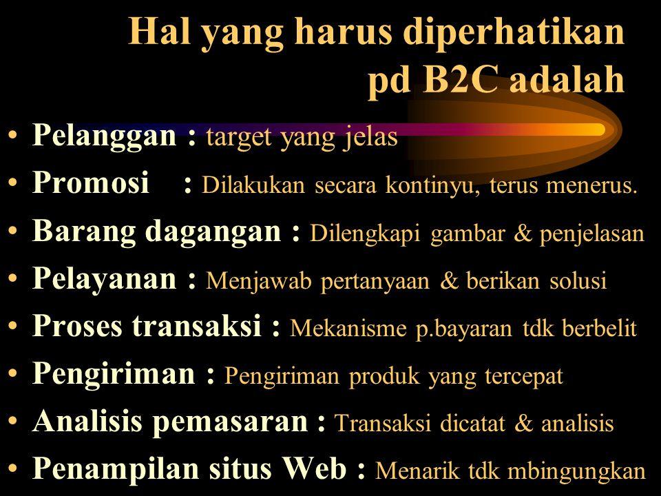 Hal yang harus diperhatikan pd B2C adalah