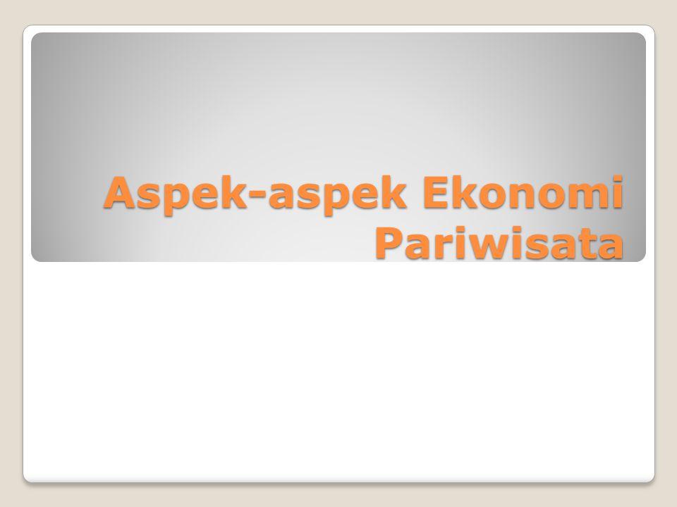 Aspek-aspek Ekonomi Pariwisata