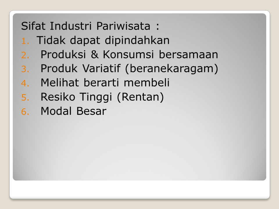 Sifat Industri Pariwisata :