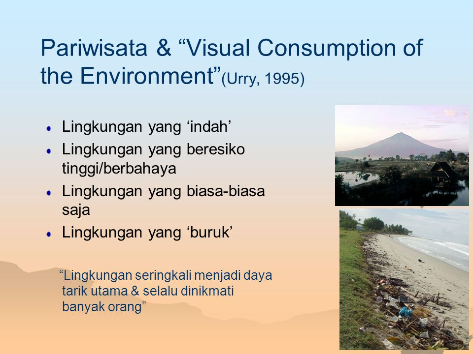 Pariwisata & Visual Consumption of the Environment (Urry, 1995)