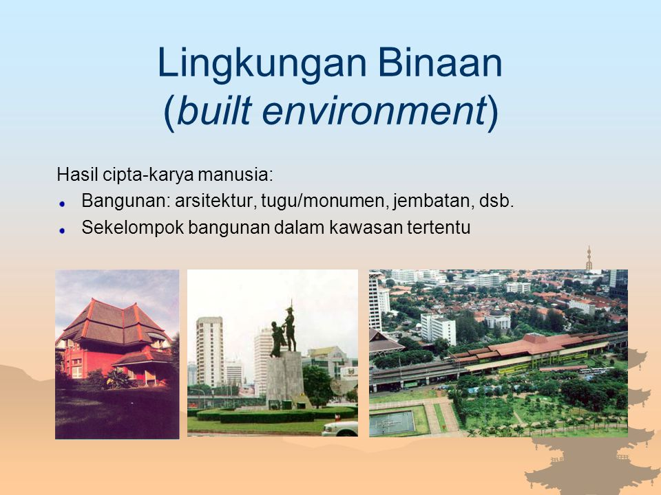 Lingkungan Binaan (built environment)