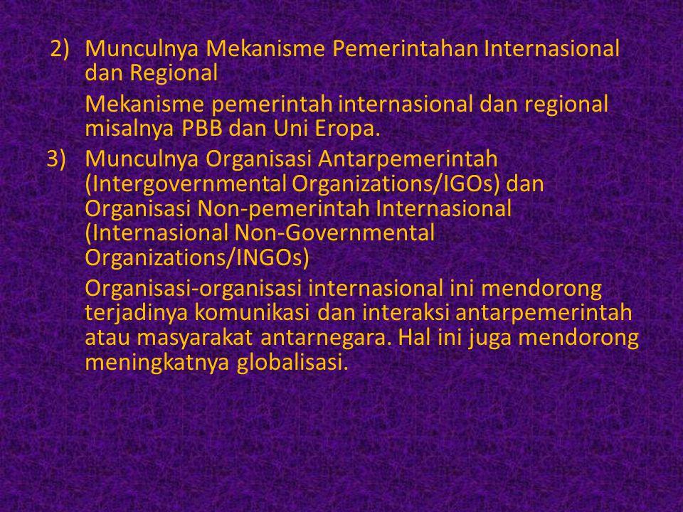 2) Munculnya Mekanisme Pemerintahan Internasional dan Regional
